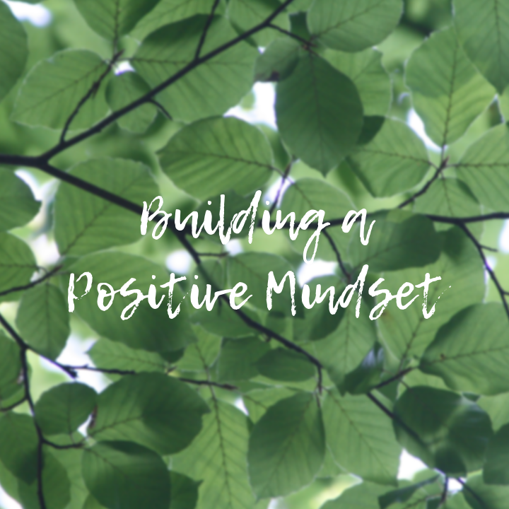 How To Gain A Positive Mindset